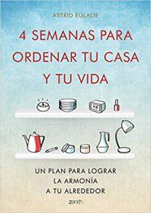 4 semanas para ordenar tu casa y tu vida: Un plan para lograr la armonía a tu alrededor (Autoayuda y superación)