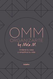 OMM Organizarte by Mela M.: Ordená tu casa y simplificá tu vida