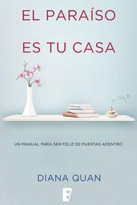 El Paraíso Es Tu Casa: Un Manual Para Ser Feliz de Puertas Adentro