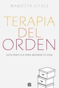 Terapia del orden: Guía práctica para mejorar tu vida